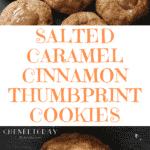 Easy Salted Caramel Cinnamon Thumbprint Cookies Recipe - Chenée Today
