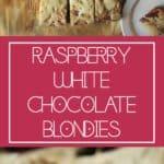 raspberry white chocolate blondies