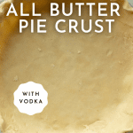 Easy Flaky All Butter Pie Crust - Homemade, Never Fail Recipe!