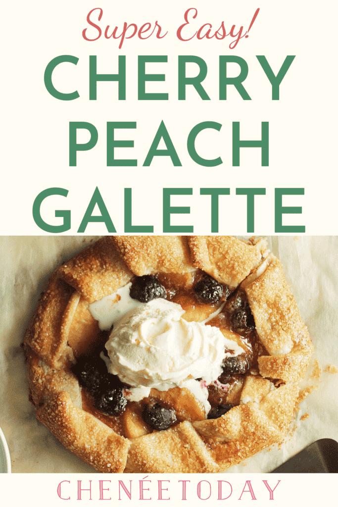 Easy Cherry Peach Galette Recipe - Chenée Today