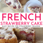French Strawberry Cake - Easy Recipe with Fresh Strawberries! | Chenée Today